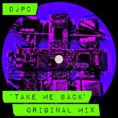 Take Me Back (Original Mix)
