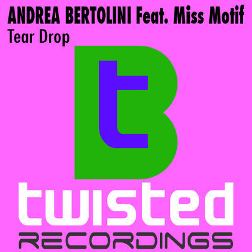 Andrea Bertolini feat. Miss Motif - Teardrop (Russell G & Steve Haines Remix) [Btwisted Recordings]