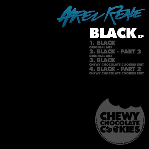"CCC009 - Aaren Reale ""Black"" EP - Black Part 2 - Chewy Chocolate Cookies Edit - Preview 96kbps"