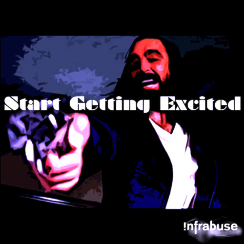 "Start Getting Excited! - infraBuse [FREE download : click ""buy"" button]"