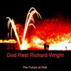 God Rest Richard Wright