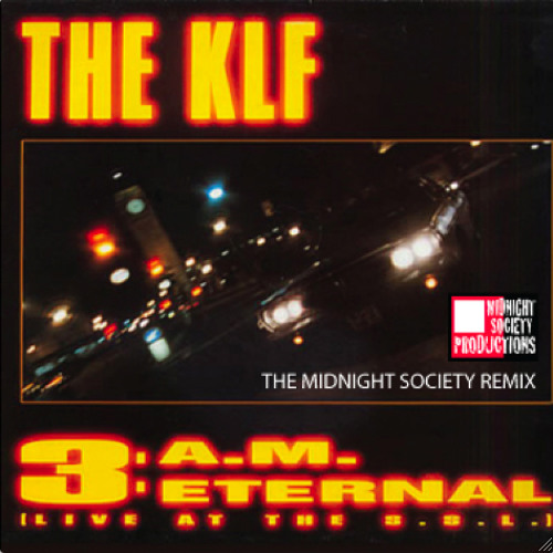 KLF - 3AM Eternal (Midnight Society's Private Demo Mix)