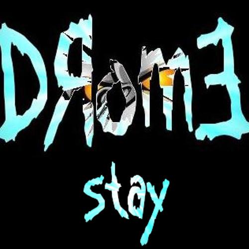 Drome- Stay