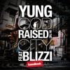 Yung God + Blizzi - Raised in the City