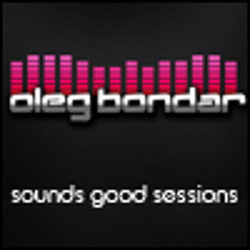 Oleg Bondar presents: Sounds Good Sessions 001 - April 2011