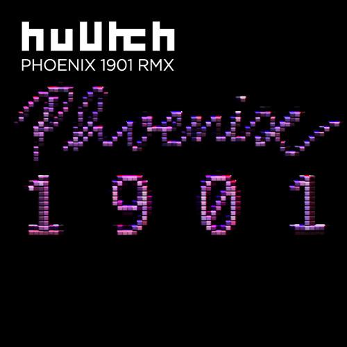 Phoenix - 1901 (huUtch RMX) - non official