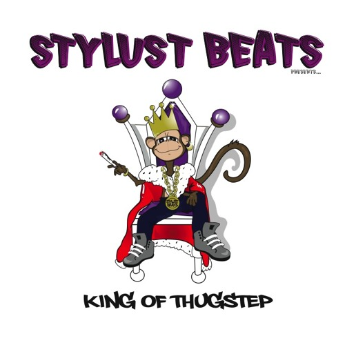 "STYLUST BEATS Presents the ""KING OF THUGSTEP"" Mixtape"