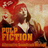 Pulp Fiction Revisited - Alternative Soundtrack Mixtape