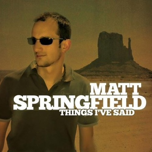 """Matt Springfield"" - Things I've said (Twobob Twisted Mix)"