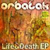 Orbatak - Life And Death