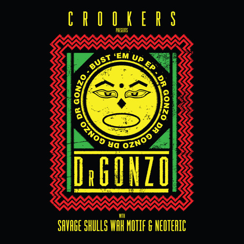 Crookers Pres. Dr Gonzo: Bust 'Em Up EP