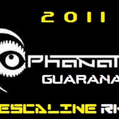 Phanatic - Guarana ( Mescaline RMX)