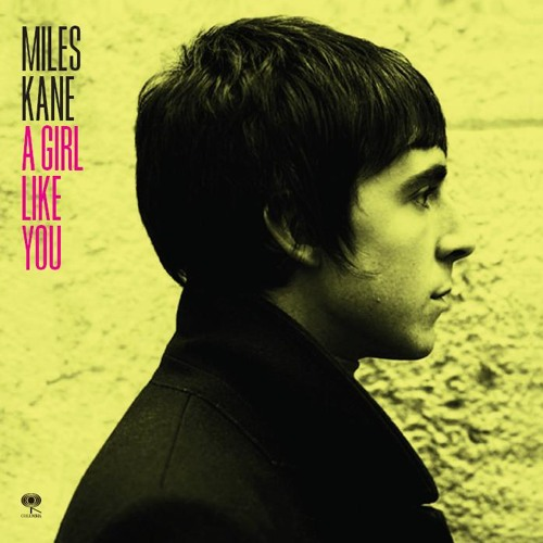 Miles Kane - A Girl Like You