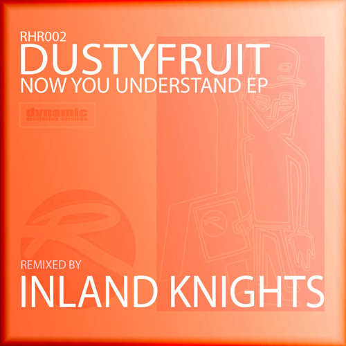 DustyFruit - Now You Understand (Inland Knights Remix).. Rebel Hill