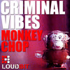 Criminal Vibes - Monkey Chop (Original Mix)