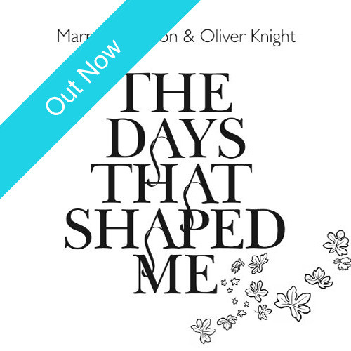 Marry Waterson & Oliver Knight - The Days That Shaped Me