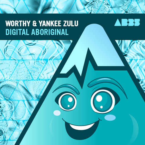 Worthy & Yankee Zulu - Digital Aboriginal - Anabatic