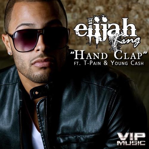 Handclap - Elijah King ft TPain, Young Cash