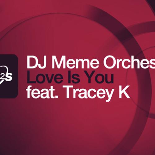 DJ MEME ORCHESTRA - LOVE IS YOU (DJ MEME ORIGINAL DISCO MIX)