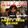 DJ DAVID CLYDE REMIX FUNK ///AURRA FEAT JERMAINE DUPRI and P DIDDY and SNOOP DOOG    PARTY TIME