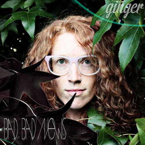 Ginger - Bad Bad News single - 03 Bad Bad News (Cutloose remix)
