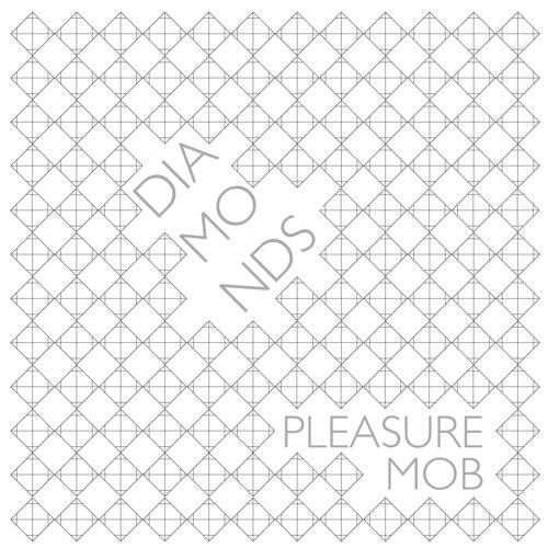 Pleasure Mob - Diamonds Remixes