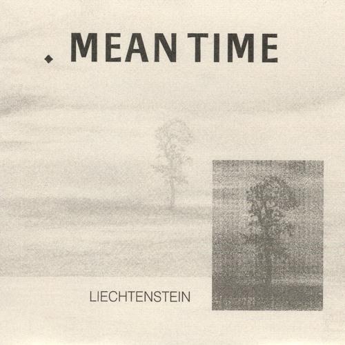 Liechtenstein - Meantime