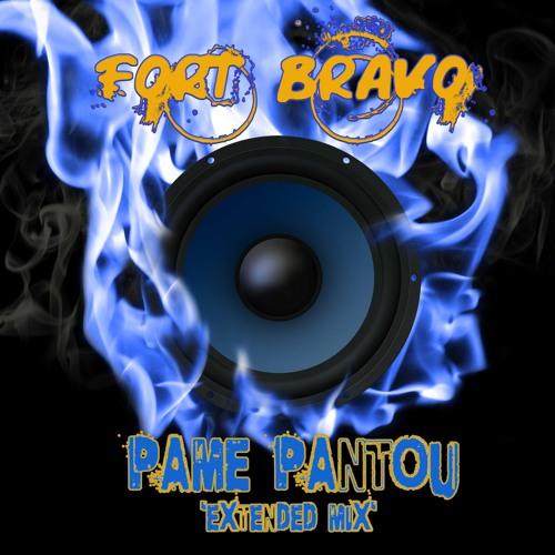Fort Bravo - Pame Pantou (Extended Mix)