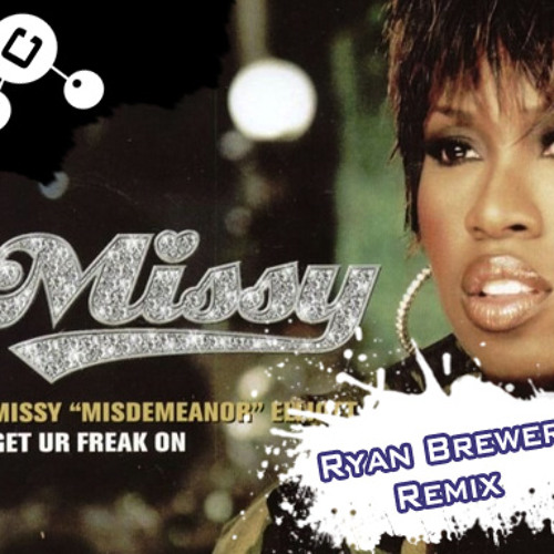 Missy Elliot - Get Your Freak On (Ryan Brewer Remix)