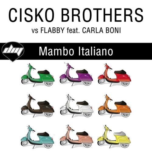 Cisko Brothers vs Flabby feat. Carla Boni - Mambo Italiano (David Jones & Ron May Remix)