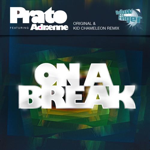 Prato feat. Adrienne - On a Break (Master)