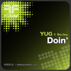 YUG feat SoJay - Doin' (Dzeko & Torres What Are We Remix) [44th & Filth]