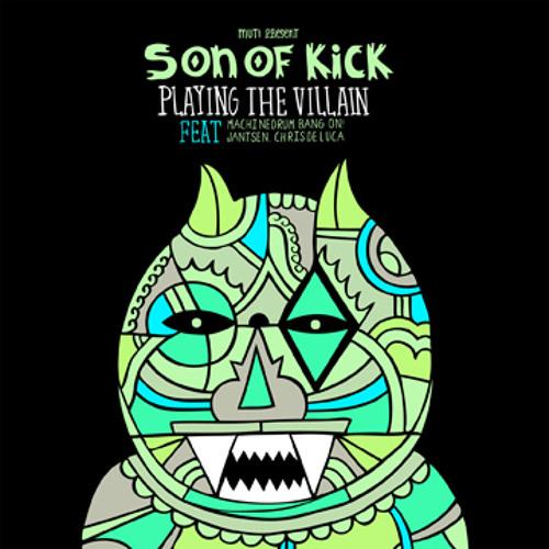 Son Of Kick - Playing The Villian (Son Of Kick Rekix Dub) (Free 320k MP3)