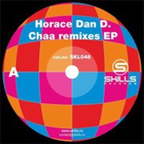 Horace Dan D - Cha (Allexandru D.m. remix) [Out Now on Skills Records]