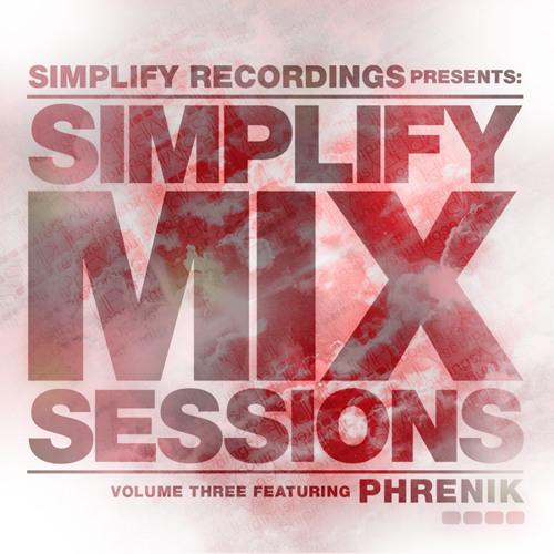 Simplify Mix Sessions Volume Three Featuring Phrenik