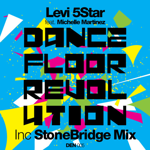 Levi 5Star feat. Michelle Martinez - Dance Floor Revolution (StoneBridge Preview)