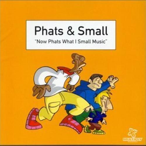 Phats & Small - Turn Around (Loot & Plunder Re-Edit)