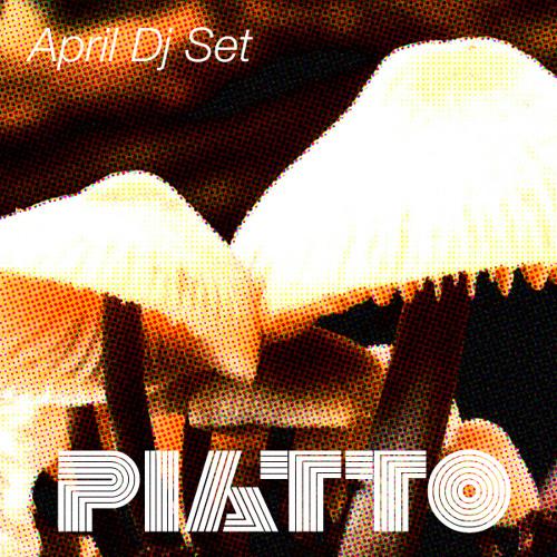 Piatto - DJ Set April 2011 - Free Download