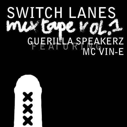 Guerilla Speakerz feat. MC Vin-E Switch Lanes Mixtape Vol. 1