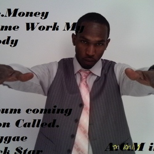 COME WORK MY BODY-Ac.Money