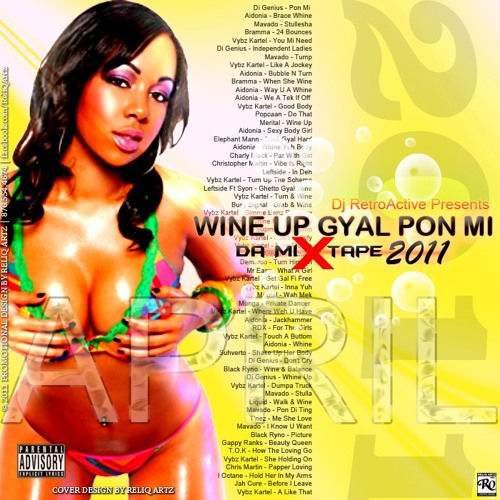 DJ RetroActive - Wine Up Gyal Pon Mi Da Mixtape - April 2011