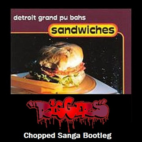 Detroit Grand Pubahs - Sandwiches (Riggers Chopped Sanga Bootleg) FREE DOWNLOAD