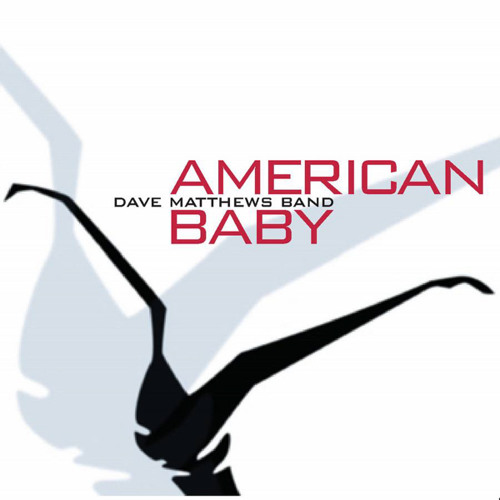 Dave Matthews Band - American Baby ( Ugly Disco Remix) NOW *FREE DOWNLOAD *