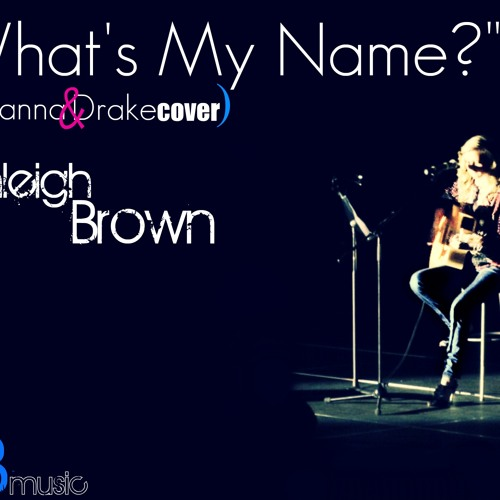 """What's My Name"" acoustic cover"