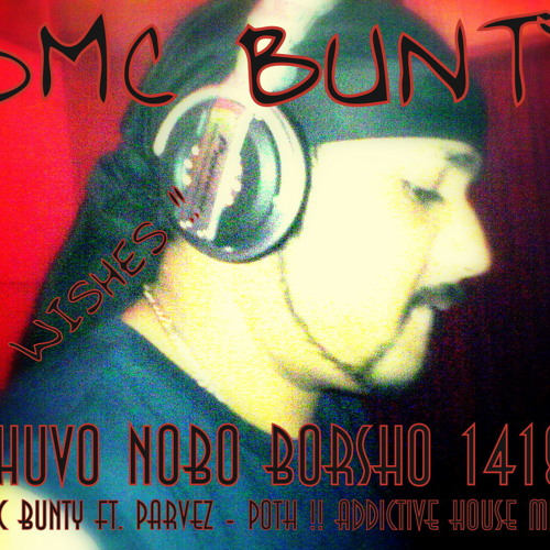 DMC BUNTY Ft. Parvez - Poth !! Addictive House Mix !!