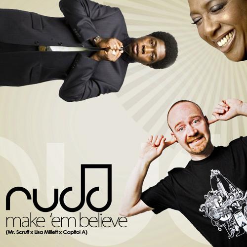 DJ Rudd - Make 'Em Believe (Mr. Scruff x Lisa Millett x Capitol A)