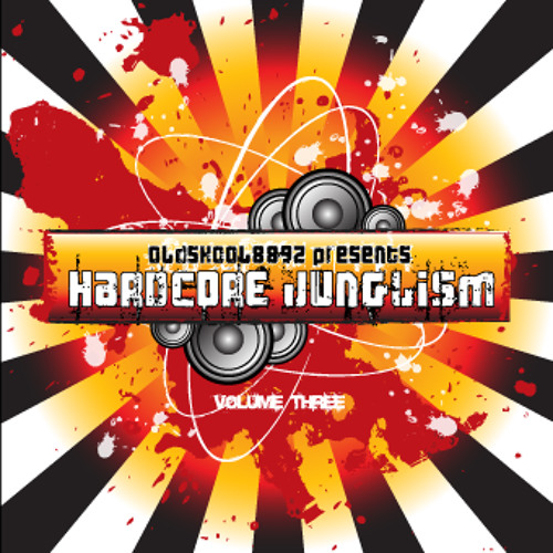 Hardcore Junglism 3 Mixed By Oldskool8892 aka Deejay Soundclash
