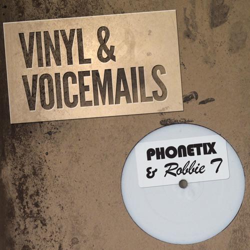 Phonetix & Robbie T - Vinyl & Voicemails LP Promo Minimix