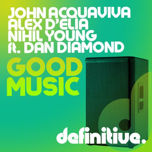 Good Music (Feat. Dan Diamond) [Definitive Recordings]