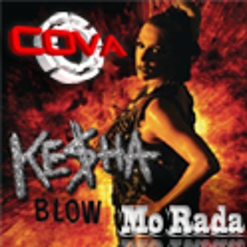 Kesha - Blow (Cova n Mo Rada mix)
